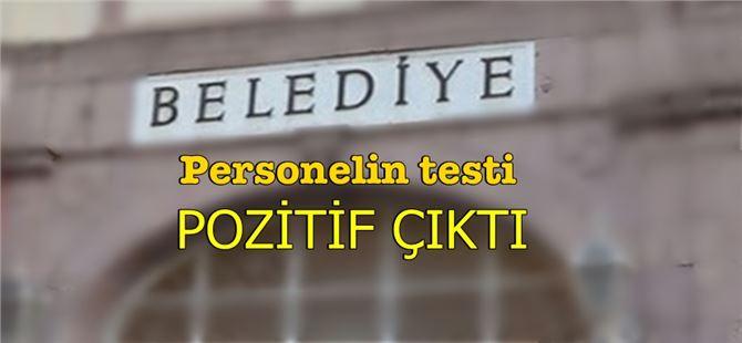 Mersin'de ilçe belediyesi personelinin COVID-19 testi pozitif çıktı
