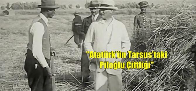 """Celal Tezel yazdı, """"Atatürk'ün Tarsus'taki Piloğlu Çiftliği"""""""