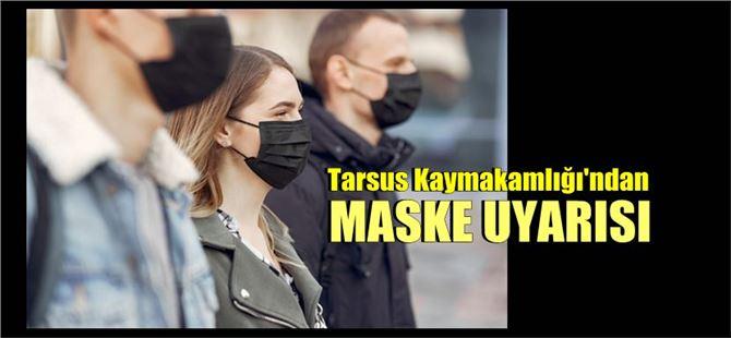 Tarsus'ta maske takmayanlara 900 TL para cezası!
