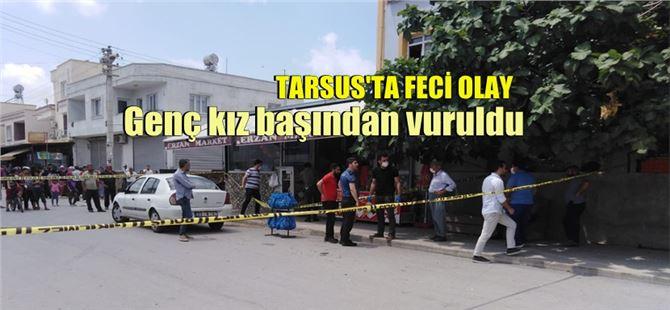 Tarsus'ta 17 yaşındaki kız fotoğraf çekilmek isterken başından vuruldu!