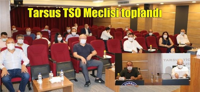 Tarsus TSO Meclisi toplandı