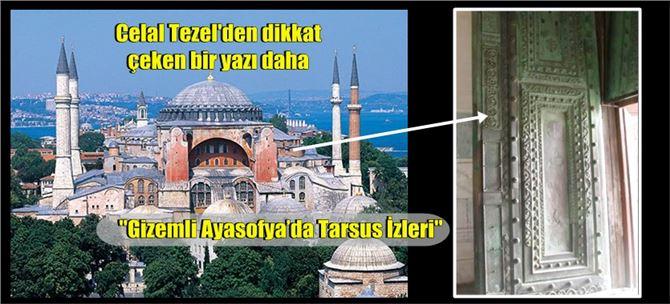 """Celal Tezel yazdı, """"Gizemli Ayasofya'da Tarsus İzleri"""""""