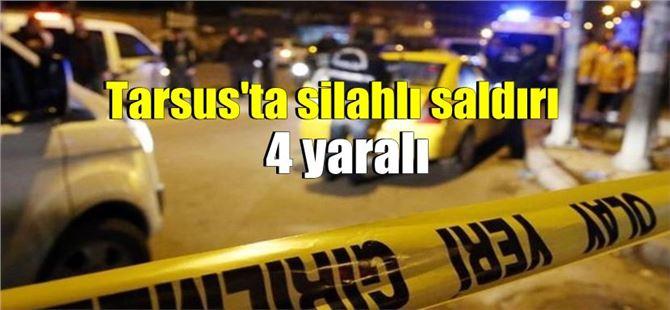 Tarsus'ta lokantada oturanlara silahlı saldırı: 4 yaralı