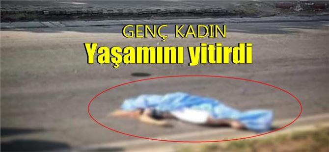 Mersin'deki kazada 23 yaşındaki kadın yaya öldü