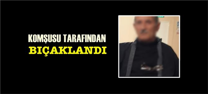 Tarsus'ta evinde yatan adamı komşusu bıçakladı