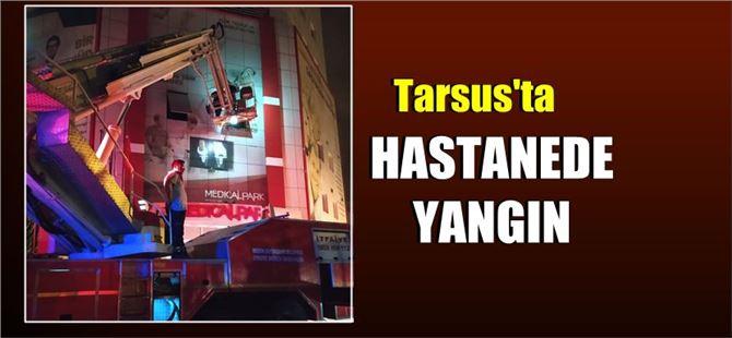 Tarsus'ta özel hastanede yangın