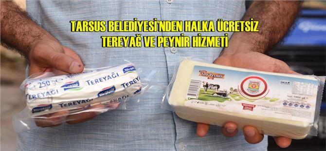 Tarsus Belediyesi'nden halka ücretsiz tereyağı ve peynir hizmeti
