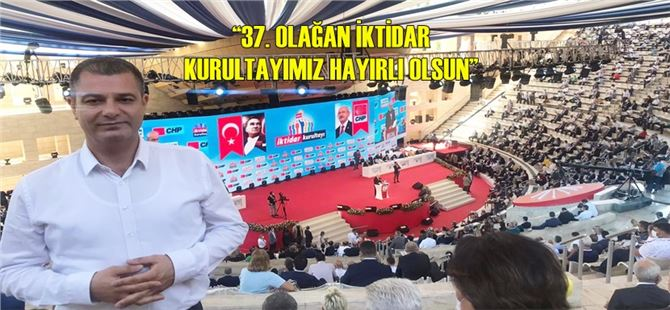 CHP Tarsus İlçe Başkanı Av. Ozan Varal'dan Kurultay Açıklaması