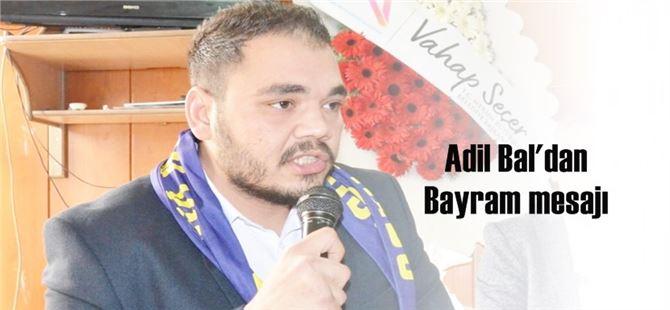CHP Gençlik Kolları Başkanı Adil Bal'dan bayram mesajı
