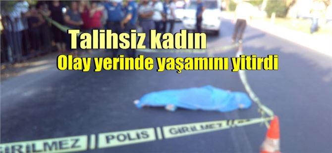 Tarsus'ta karşıdan karşıya geçmekte olan kadın kazada öldü