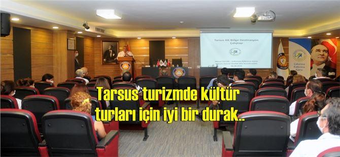 Tarsus TSO'da ''Tarsus Alt Bölge Destinasyon Çalıştayı'' düzenlendi
