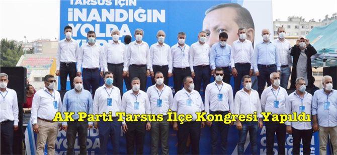 Ak Parti Tarsus ilçe kongresi yapıldı, yeni yönetim seçildi