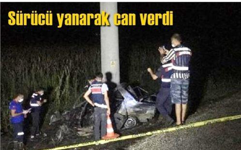 Araç kaza yapıp alev aldı; sürücü yanarak can verdi