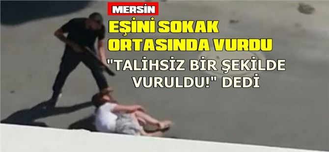 Mersin'de karısını pompalı tüfekle vuran şahıs mahkemeye çıkartıldı
