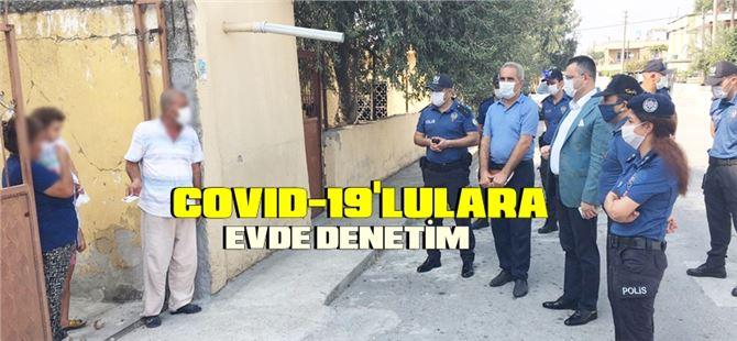 Tarsus'ta COVID-19'lu olanlara evde denetim