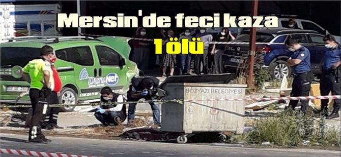 Mersin'de yaşanan kazada 1 kişi öldü