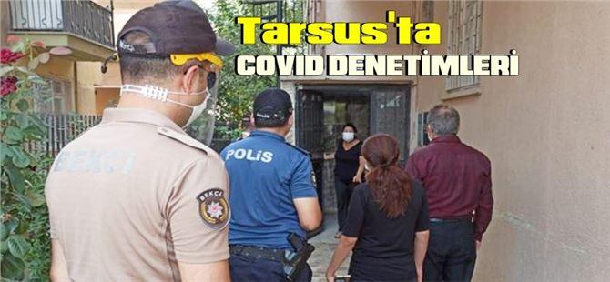 Tarsus'ta COVID-19 vakalı kişilere evlerinde denetim
