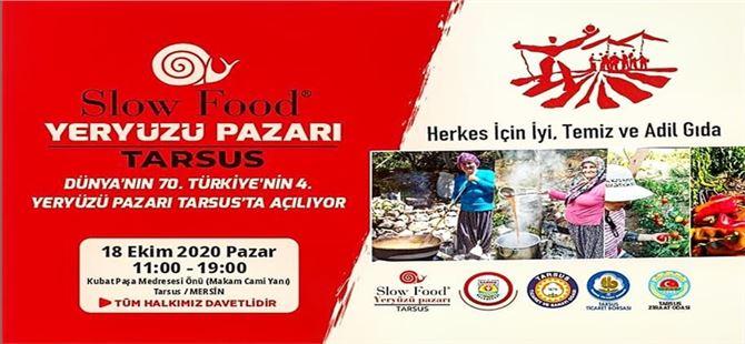 Dünyanın 70. Türkiye'nin 4.Yeryüzü Pazarı hafta sonu Tarsus'ta açılıyor
