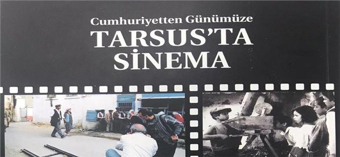 Tarsus'un eski sinema kültürü kent yayınları ile kitaba dönüştürüldü