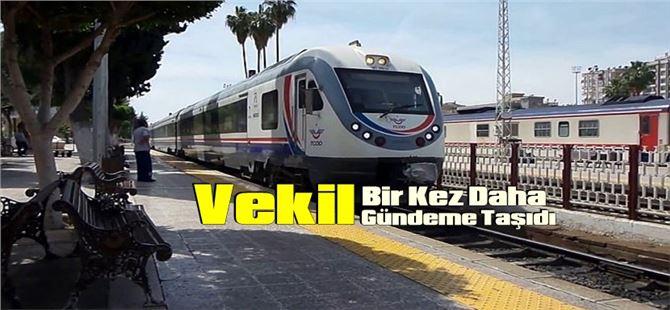 """""""Mersin-Tarsus-Adana arası tren seferlerini başlatın"""""""