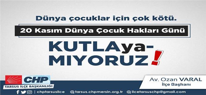 """Ozan Varal: """"Dünya Çocuk Hakları Gününü KutlaYAmıyoruz..!"""""""