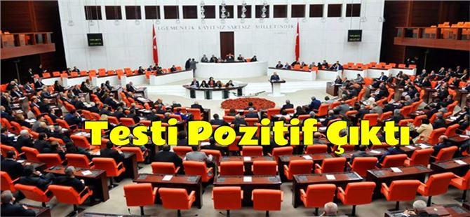 Mersin Milletvekilinin COVID-19 testi pozitif çıktı