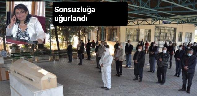 Covid nedeniyle vefat eden Şehriban Karabulut Bircan, son yolculuğuna uğurlandı