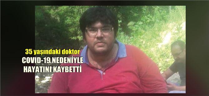 Filyasyon ekibinde yer alan Dr. Gökhan Ercan, COVID nedeniyle yaşamını yitirdi