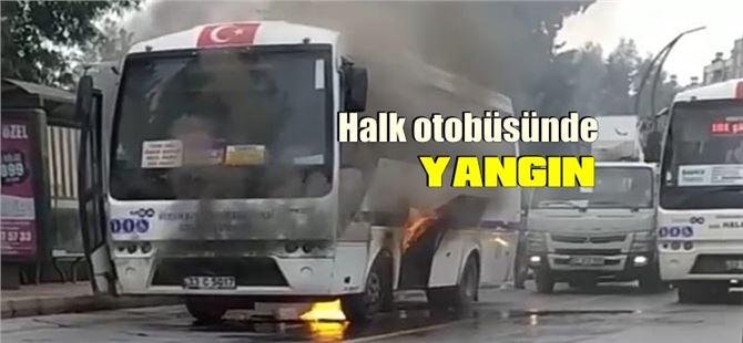 Tarsus'ta seyir halindeki halk otobüsünde yangın