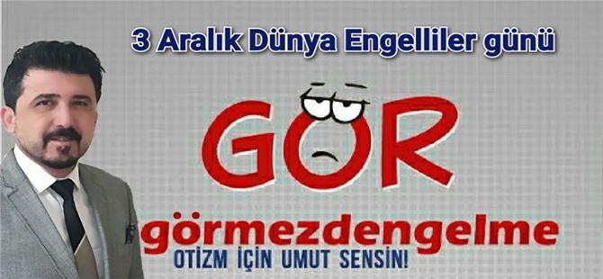 Tarsus Otizm Dernek Başkanı Fatih Düzenli'den 3 Aralık mesajı