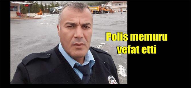 Tarsus'ta görevli polis memuru kalp krizi sonucu vefat etti