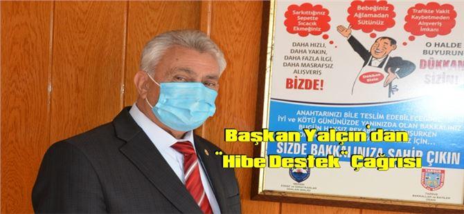 """Başkan Erdoğan Yalçın'dan """"Hibe Destek"""" Çağrısı"""