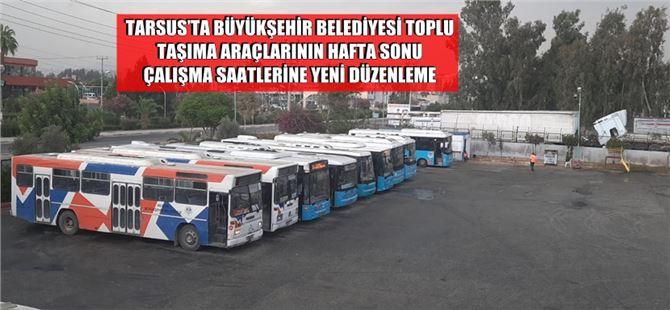 Büyükşehir Tarsus'taki toplu taşıma araçlarına kısıtlama düzenlemesi