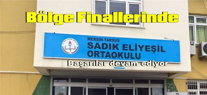 Tarsus Sadık Eliyeşil Ortaokulu Bölge Finallerinde