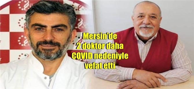 Mersin'de 2 doktor koronavirüsten hayatını kaybetti