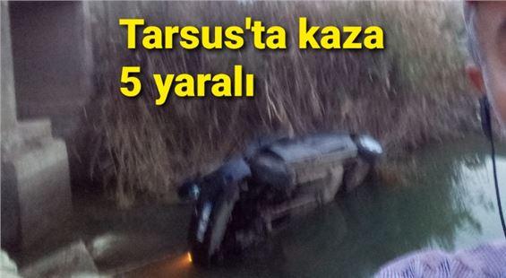 Tarsus'ta araç sulama kanalına düştü: 5 yaralı