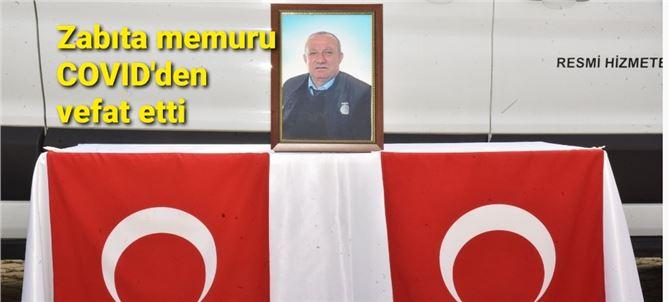 Mersin'de zabıta memuru COVID nedeniyle vefat etti