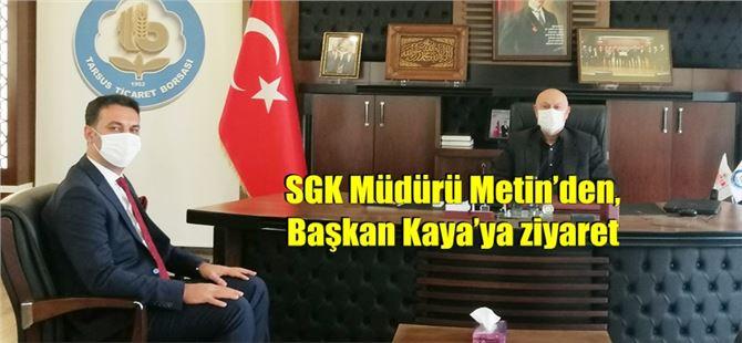 SGK Müdürü Metin'den, Başkan Kaya'ya ziyaret