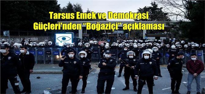 """Tarsus Emek ve Demokrasi Güçleri'nden """"Boğaziçi"""" açıklaması"""
