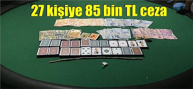 Tarsus'ta işyerinde kumar oynayan 27 kişiye 85 bin 050 lira ceza uygulandı