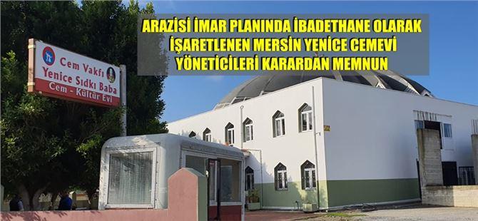 Mersin Büyükşehir Belediyesi Yenice  Cemevi arazisini ibadethane olarak düzenledi