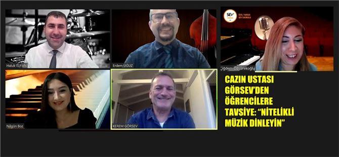 """Cazın Ustası Görsev'den Öğrencilere Tavsiye: """"Nitelikli müzik dinleyin"""""""