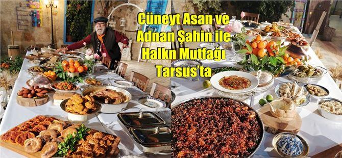 Cüneyt Asan ve Adnan Şahin ile Halkın Mutfağı Tarsus'ta