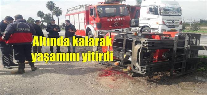 Mersin'de forkliftin altında kalan şahıs öldü