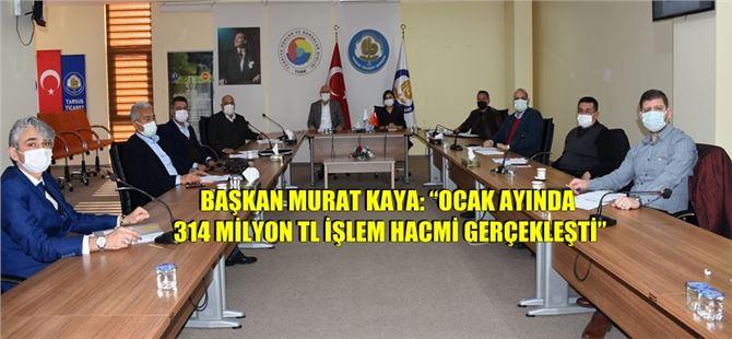 """Başkan Murat Kaya: """"Ocak ayında 314 milyon TL işlem hacmi gerçekleşti"""""""