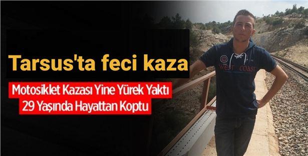 Tarsus'taki kazada genç adam yaşamını yitirdi