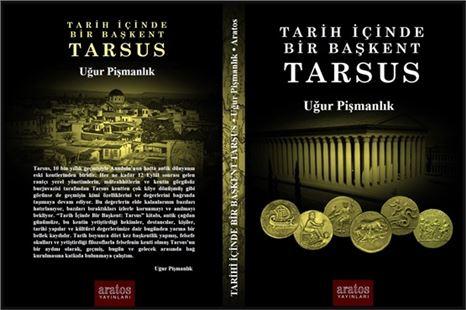 """Gazeteci Uğur Pişmanlık'ın """"Tarih İçinde Bir Başkent Tarsus"""" Kitabı Çıktı"""