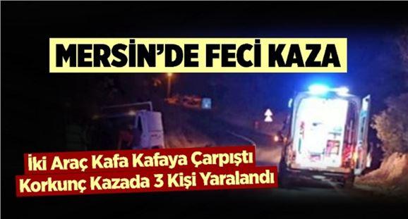 Mersin'de kaza, 3 kişi yaralandı