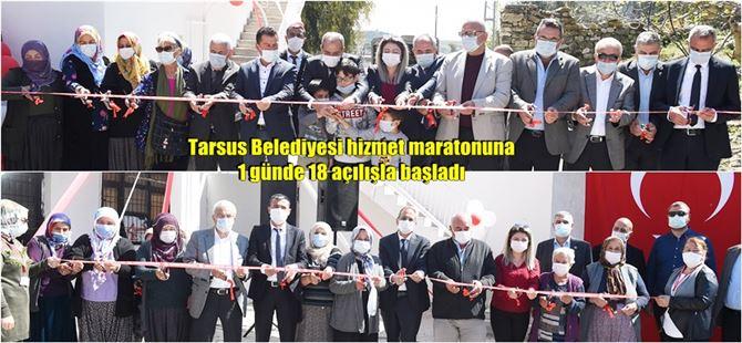 Tarsus Belediyesi hizmet maratonuna 1 günde 18 açılışla başladı