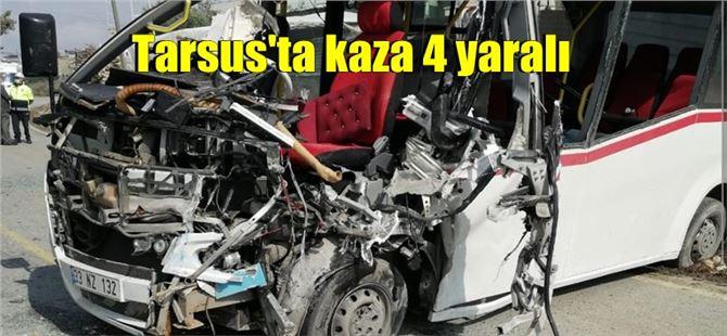 Tarsus'ta toplu taşıma araçları kaza yaptı:  4 yaralı